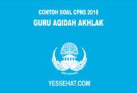 Contoh Soal CPNS Guru Aqidah Akhlak 2018