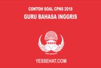 Contoh Soal CPNS Guru Bahasa Inggris 2018