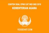 Contoh Soal CPNS CAT SKD SKB Kementerian Agama 2018
