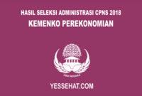 Hasil Seleksi Administrasi CPNS Kemenko Perekonomian 2018