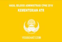 Hasil Seleksi Administrasi CPNS Kementerian Agraria dan Tata Ruang 2018