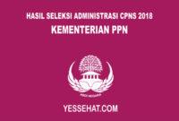 Hasil Seleksi Administrasi CPNS Kementerian PPN 2018