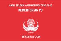 Hasil Seleksi Administrasi CPNS Kementerian Pekerjaan Umum 2018