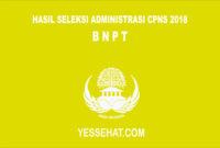 Pengumuman Hasil Seleksi Administrasi CPNS BNPT 2018