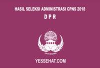 Pengumuman Hasil Seleksi Administrasi CPNS DPR 2018