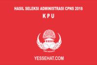 Pengumuman Hasil Seleksi Administrasi CPNS KPU 2018