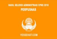 Pengumuman Hasil Seleksi Administrasi CPNS PERPUSNAS 2018